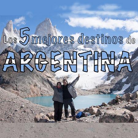 Los 5 mejores destinos de Argentina